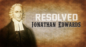 jonathan edwards_resolved